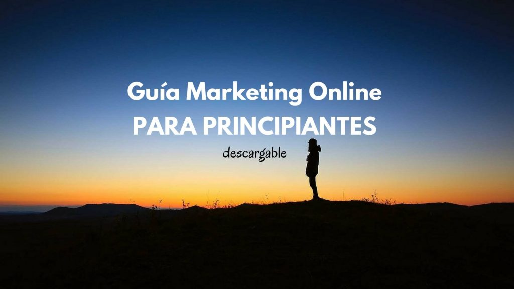 Guía de Marketing Online y Social Media