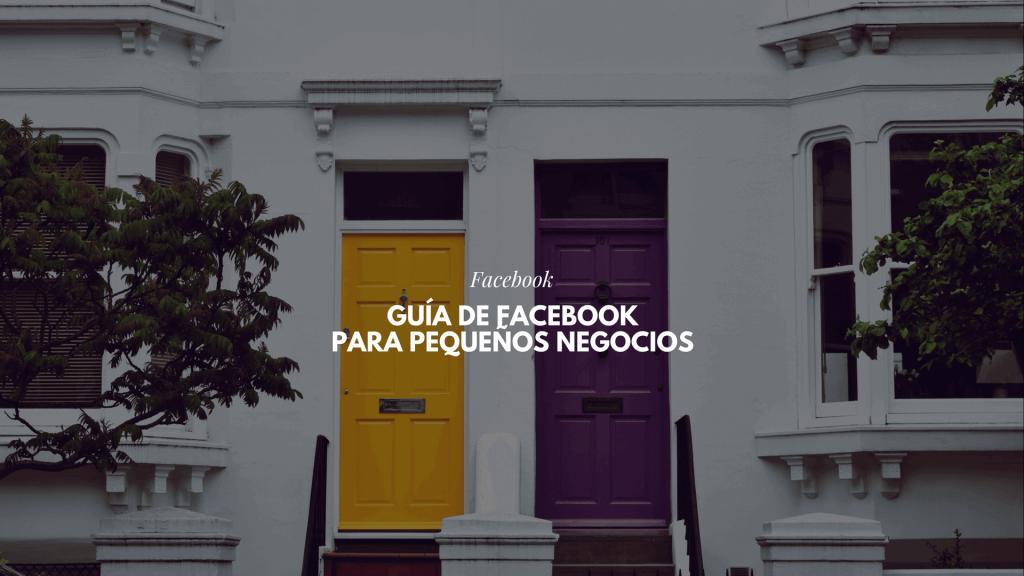 Guía de Facebook para pequeños negocios