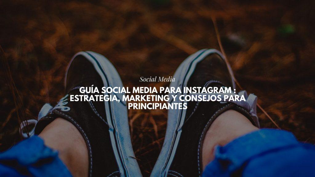 Guía Social Media para Instagram