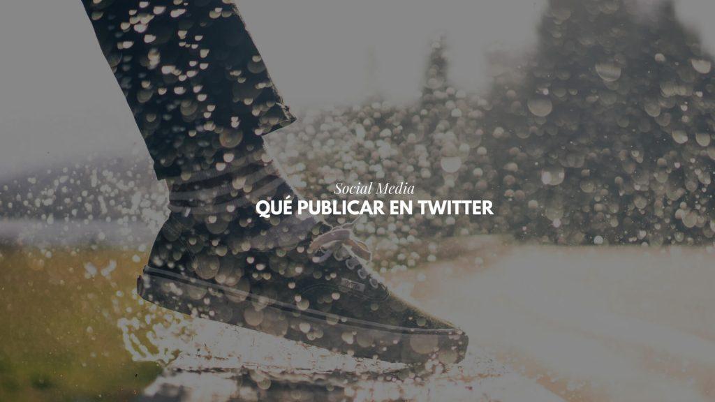 qué publicar en Twitter