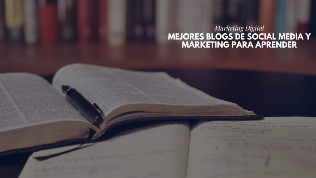 mejores Blogs de Social Media y Marketing para aprender