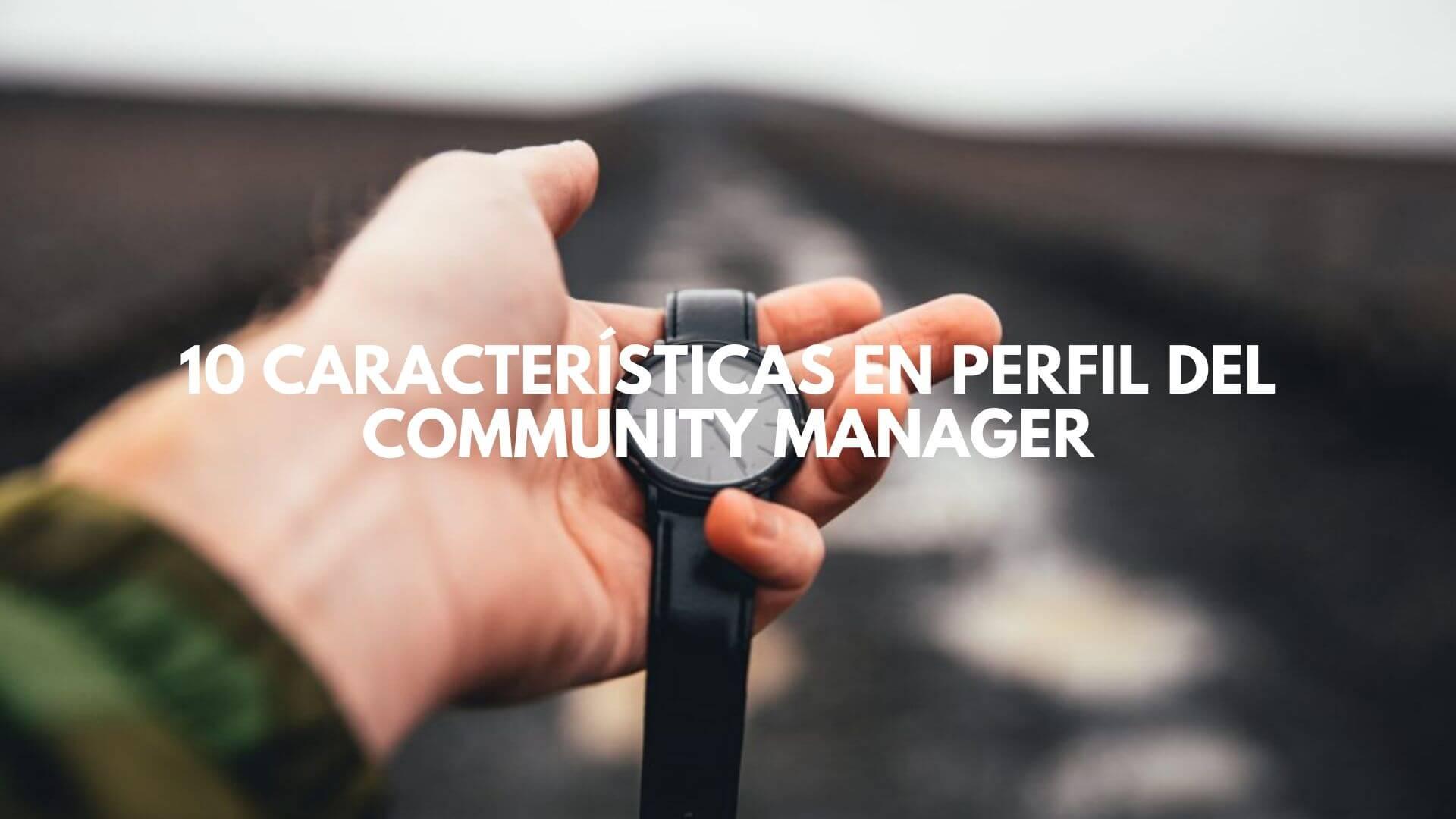 10 características en perfil del community manager