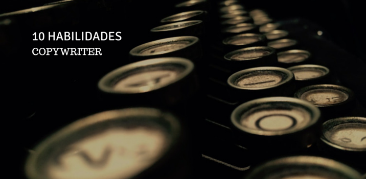 10 habilidades que un buen copywriter debe tener