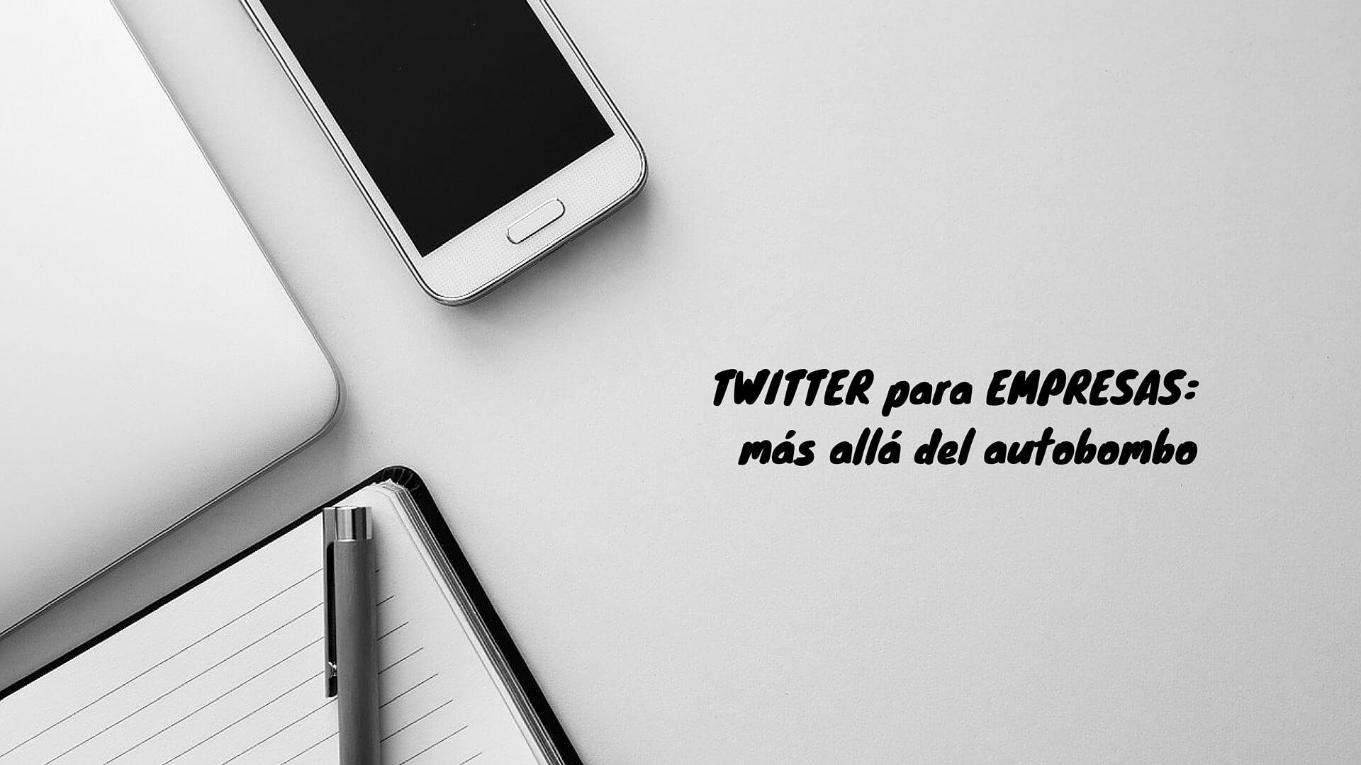 Twitter para empresas: más allá del autobombo