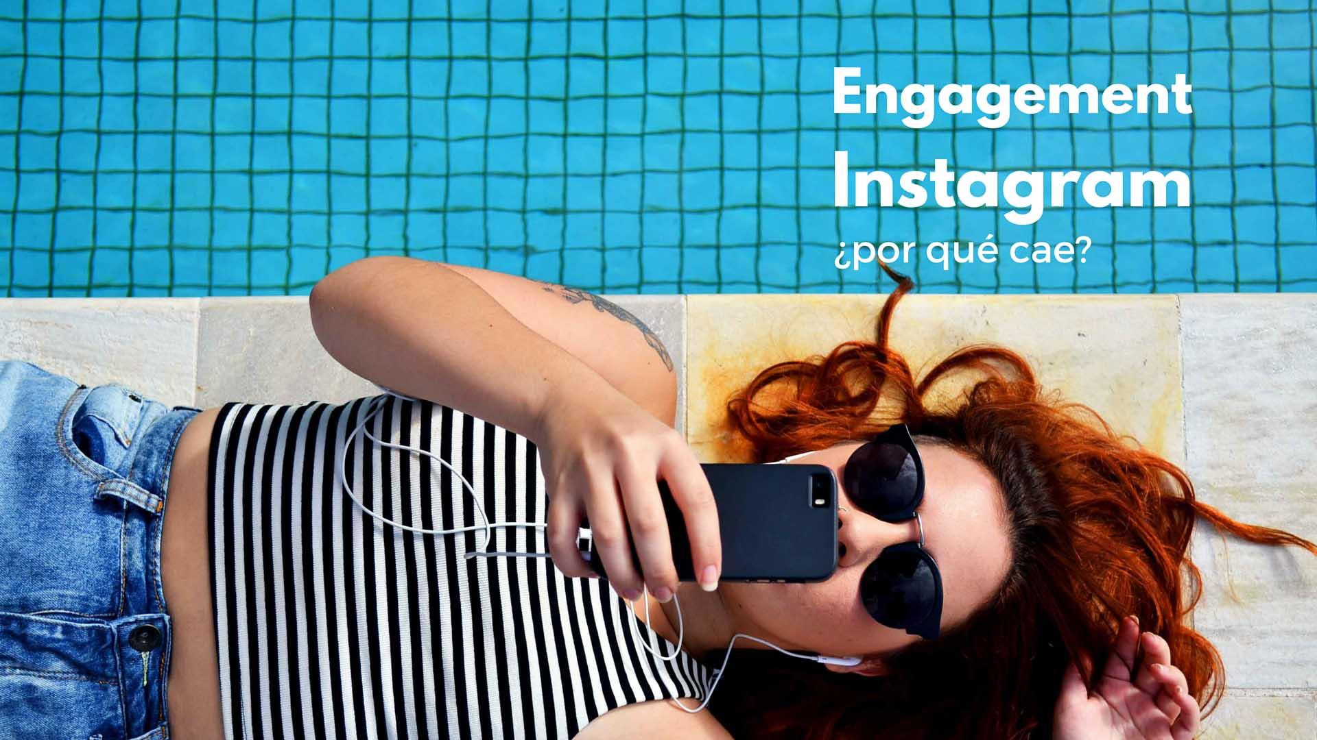 Engagement en Instagram: por qué cae y cómo evitarlo