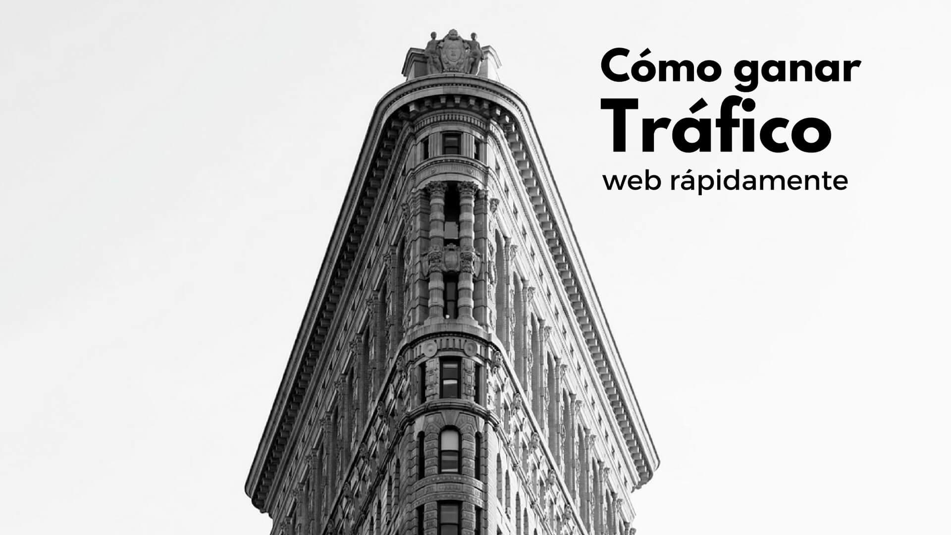 Cómo ganar tráfico web rápidamente para tener visitas de calidad