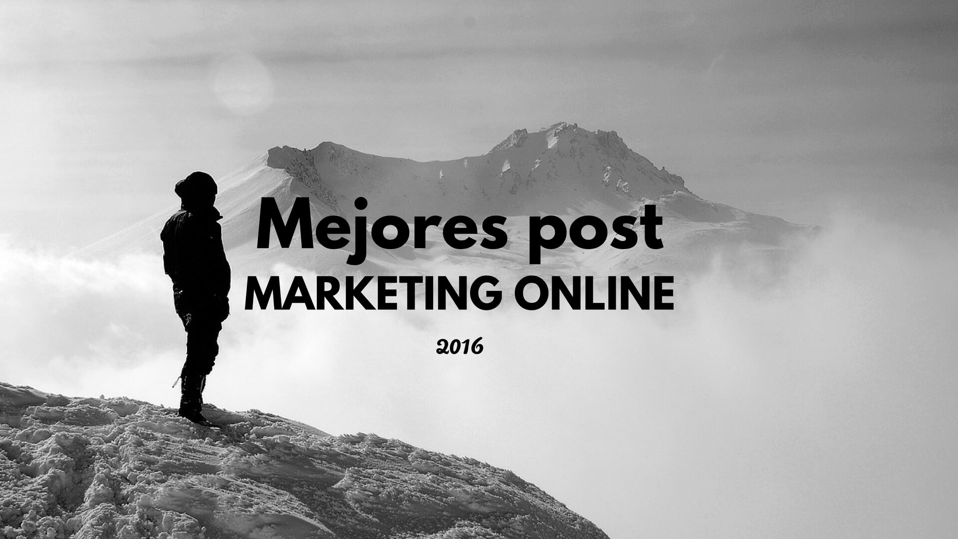 10 post Social Media y Marketing Online 2016 que igual te pueden interesar