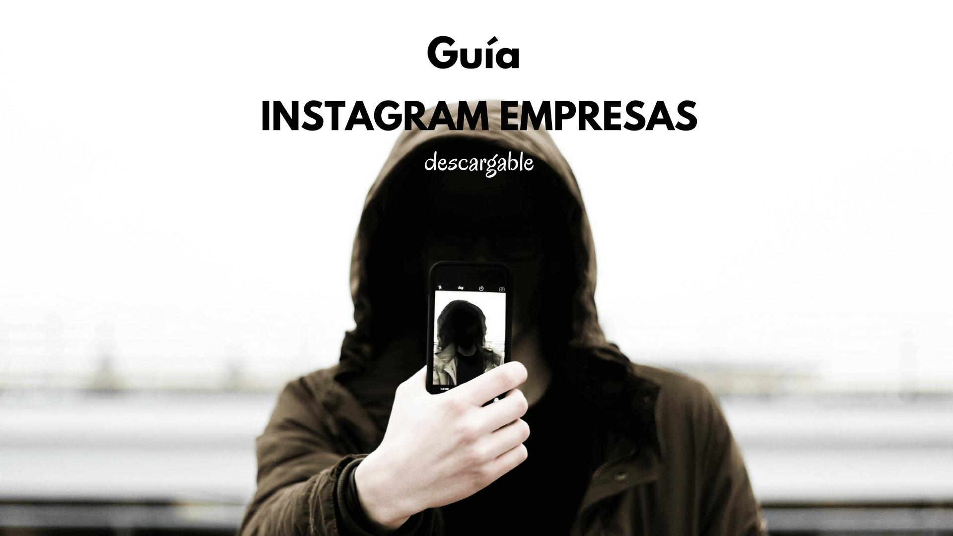 Instagram empresas: cómo utilizar Instagram para tu empresa