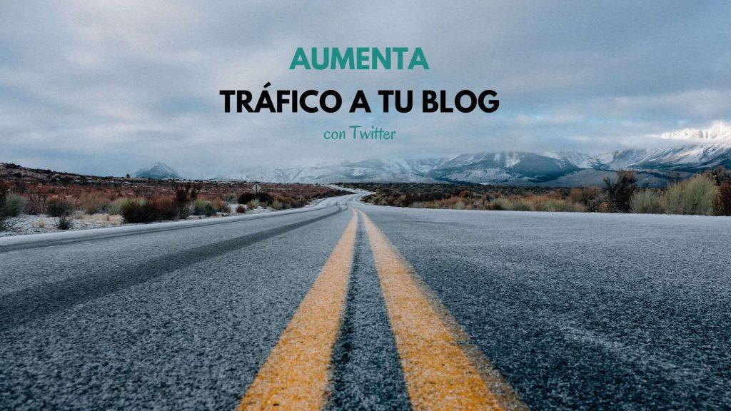 Cómo atraer tráfico a tu blog con Twitter
