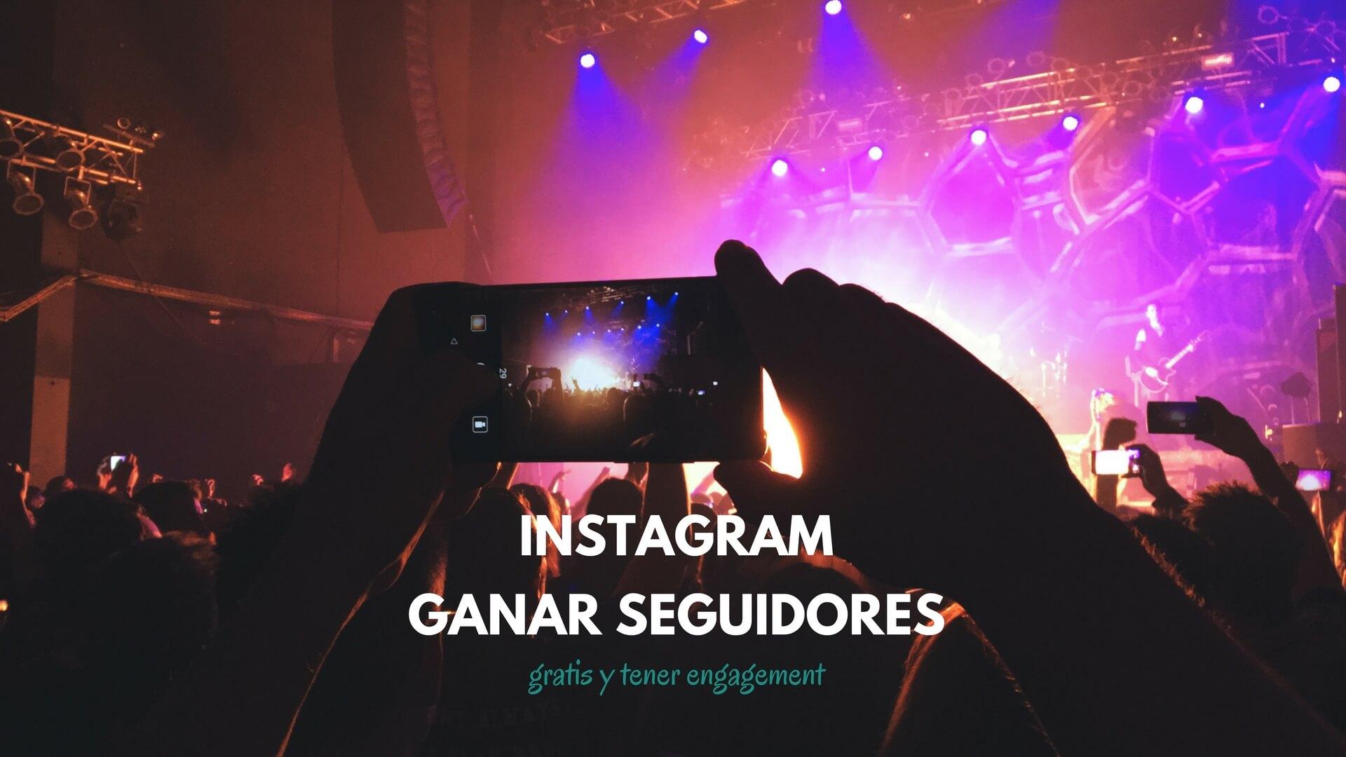 Cómo ganar seguidores en Instagram gratis y mejorar tu engagement