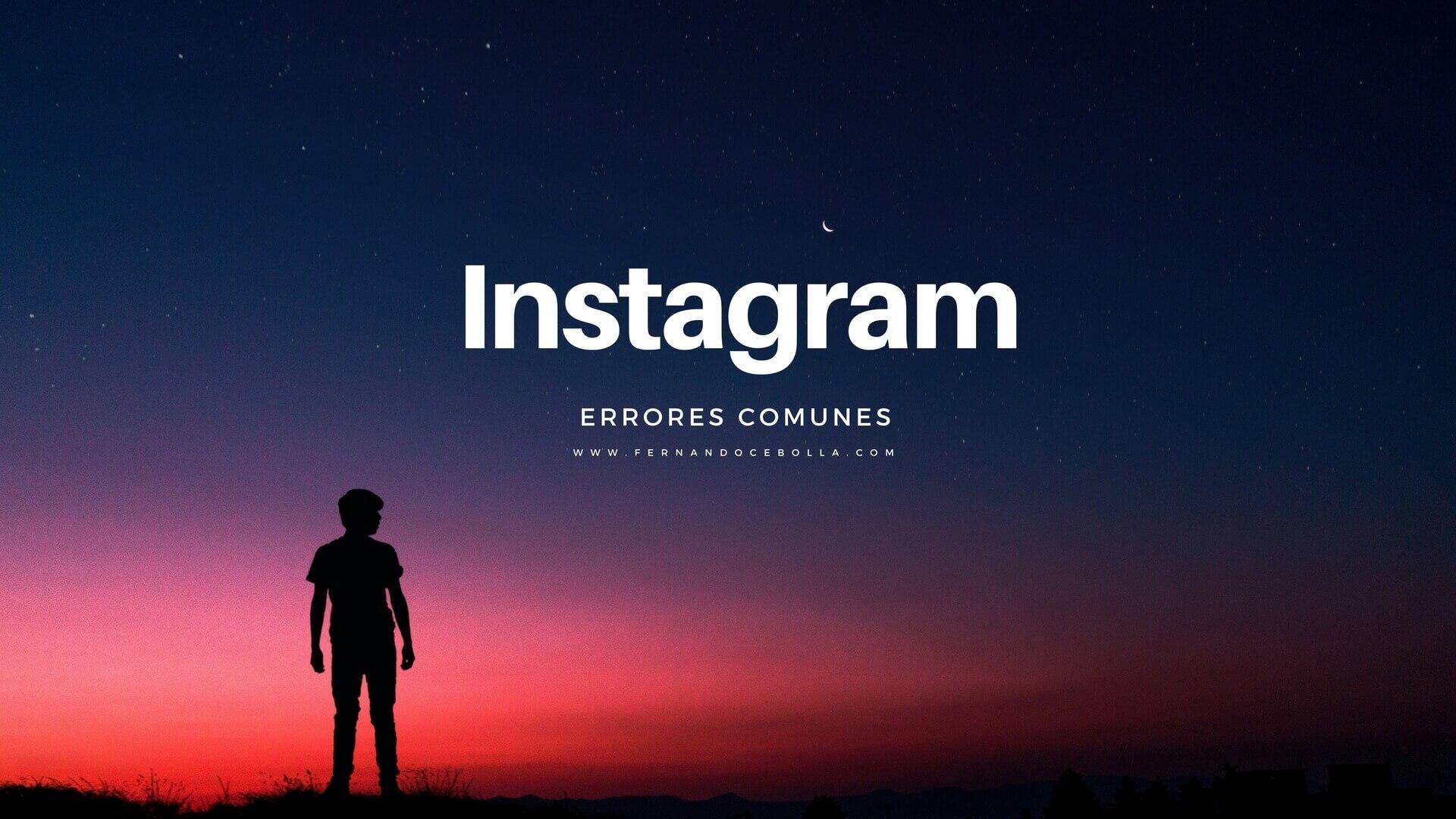 Errores comunes en Instagram y cómo solucionarlos
