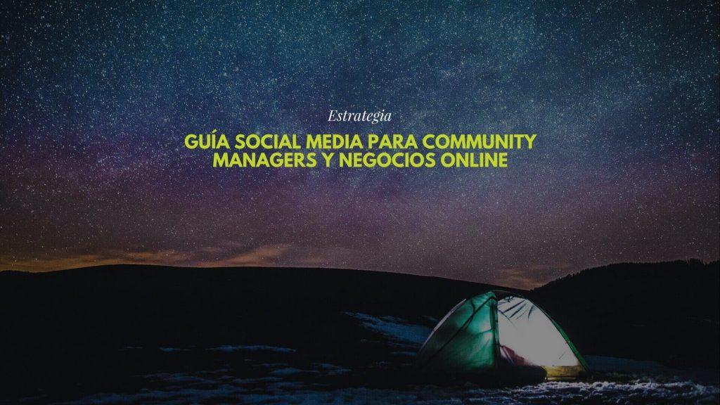 Guía Social Media para Community Managers y negocios online