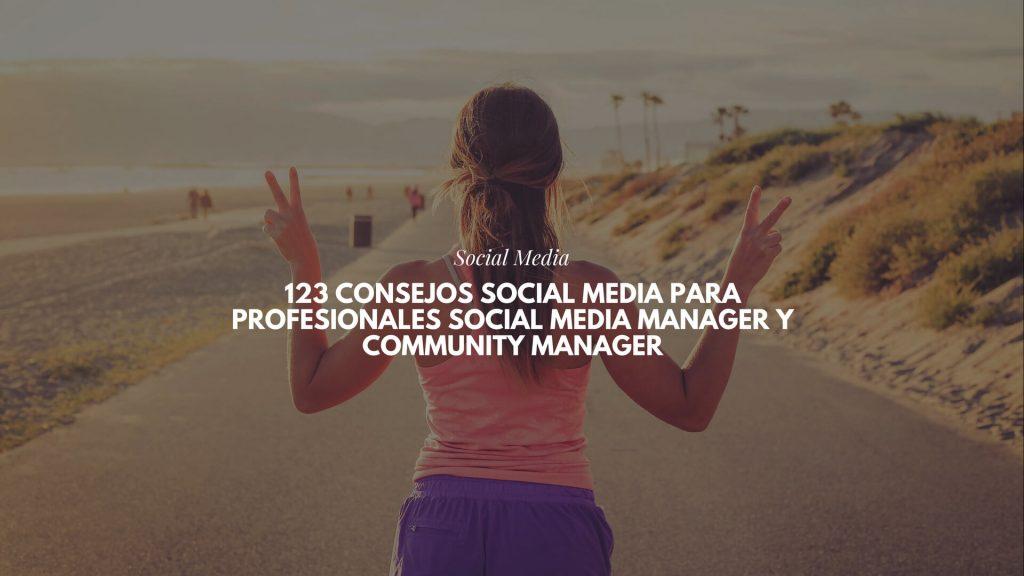 123 consejos Social Media para profesionales Social Media Manager y Community Manager