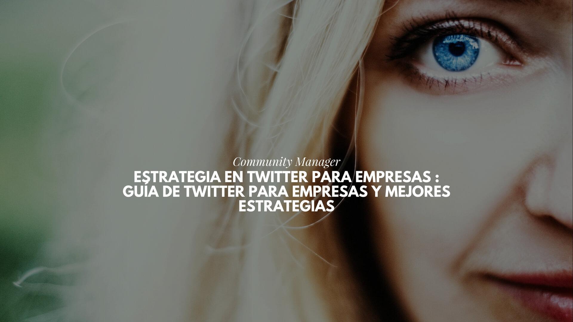 Guía de Twitter para empresas y mejores estrategias para empresas en Twitter