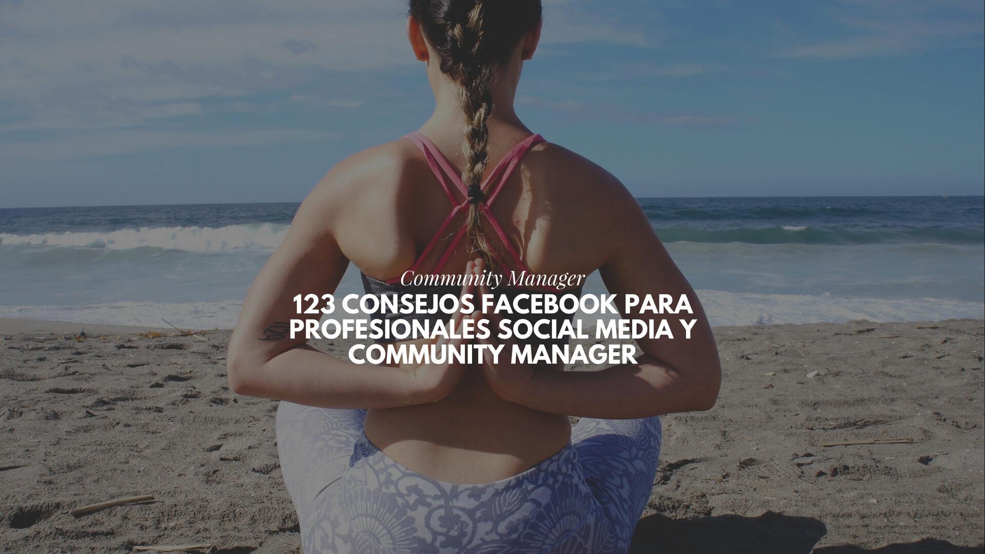 123 consejos Facebook para profesionales Social Media y Community Manager