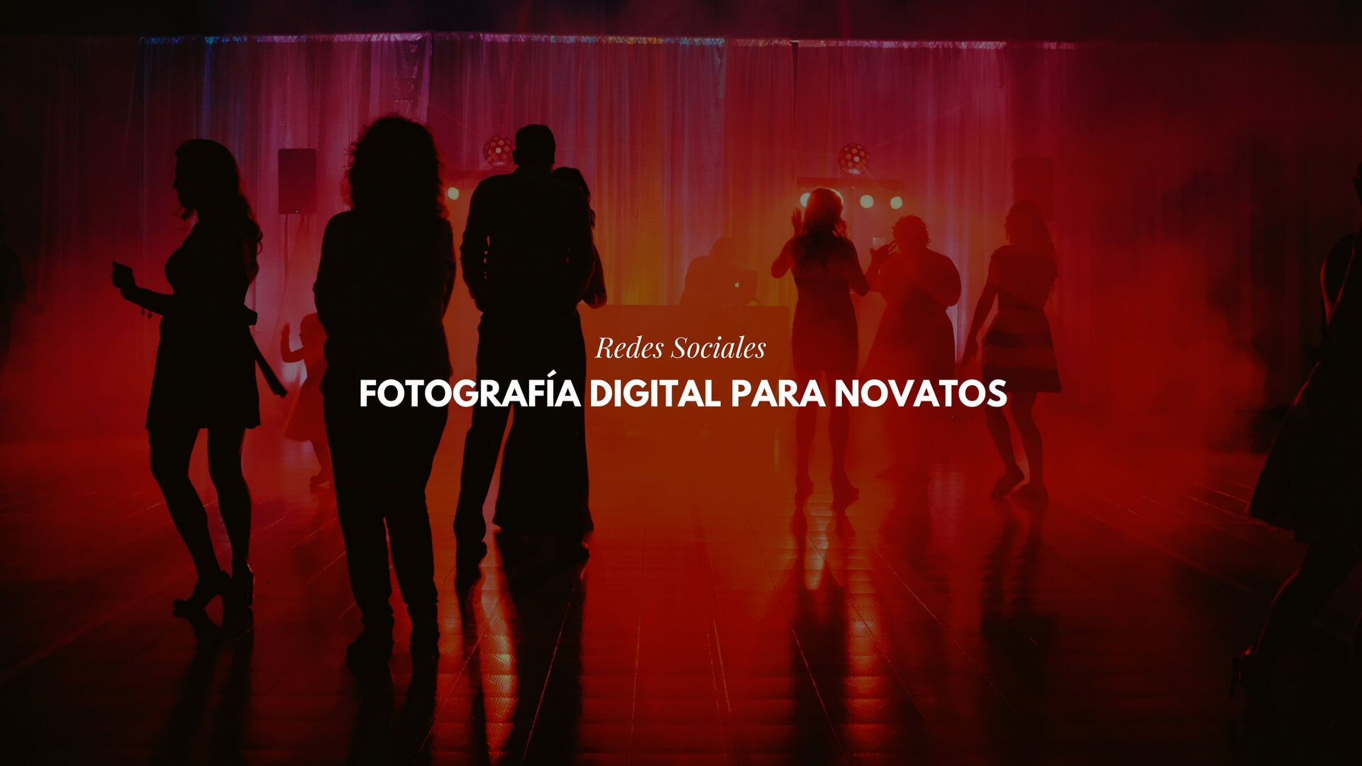 Fotografía Digital para novatos: cómo sorprender en Redes Sociales