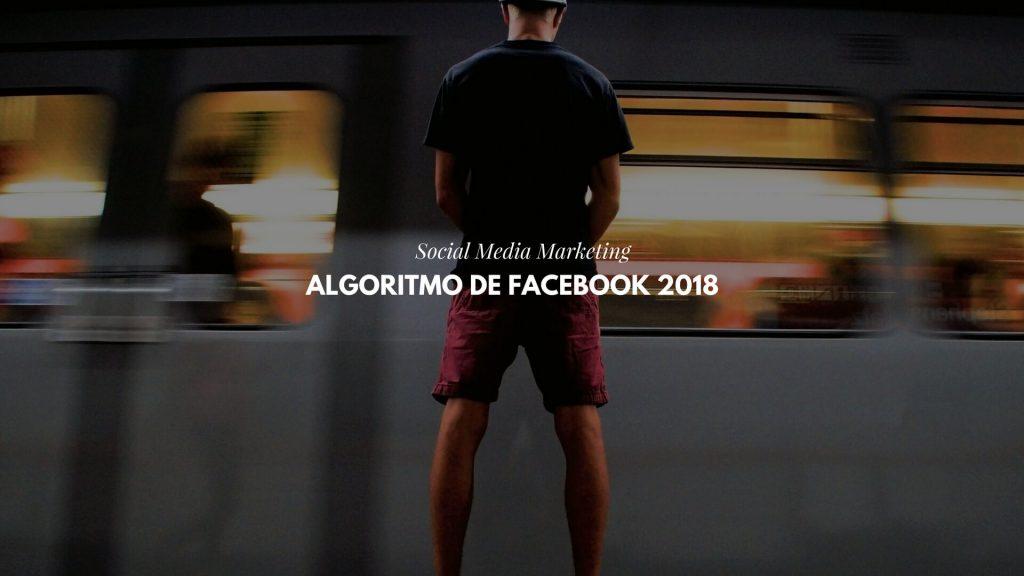 Algoritmo de Facebook en 2018