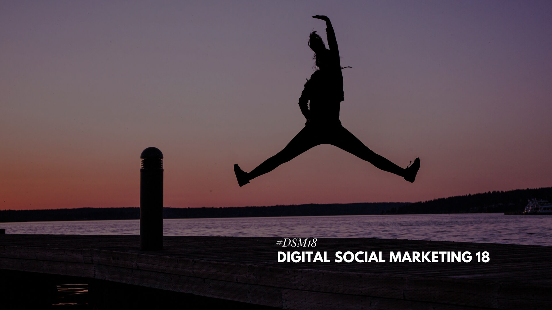 Digital Social Marketing 18 – Congreso Online gratuito Marketing y Social Media #DSM18