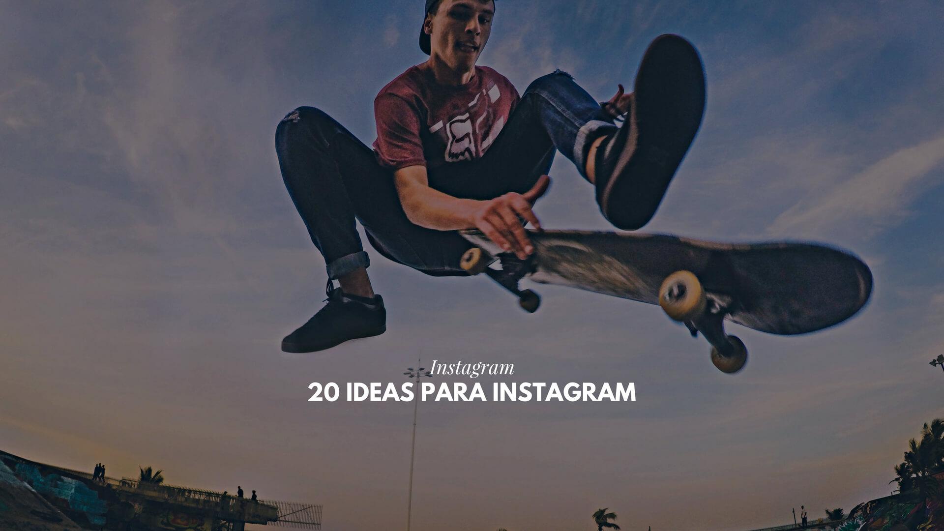 Ideas para instagram : 20 ideas para publicar en Instagram