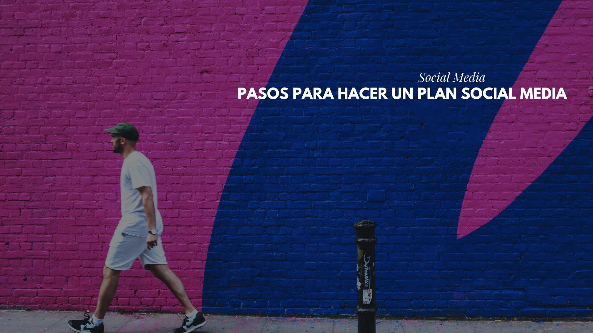 Pasos para hacer un Plan de Social Media : cómo hacer Social Media Plan
