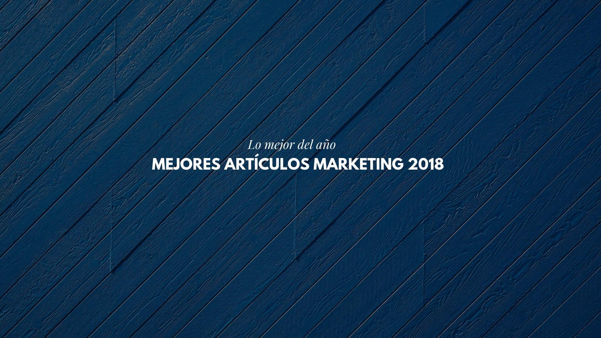 Mejores artículos marketing 2018 en mi blog : Social Media Zaragoza