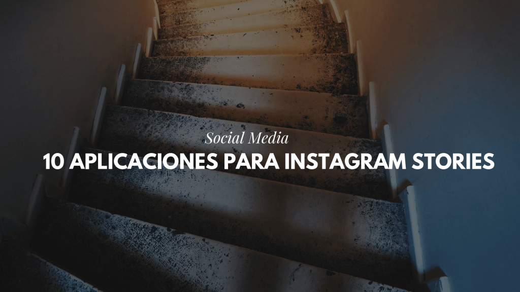 10 aplicaciones para Instagram Stories new