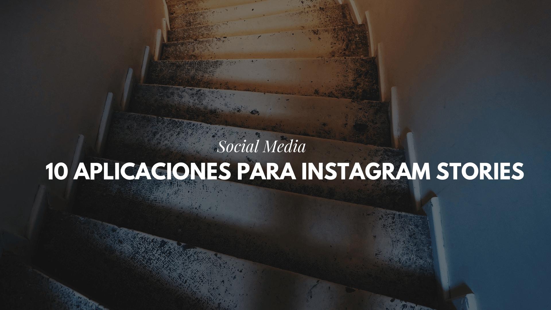 10 aplicaciones para Instagram Stories que te encantarán