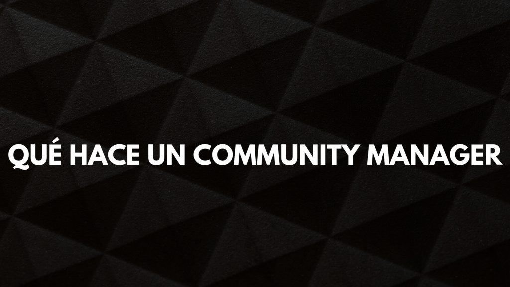 Qué hace un Community Manager
