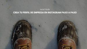 Crea un perfil de empresa en Instagram paso a paso