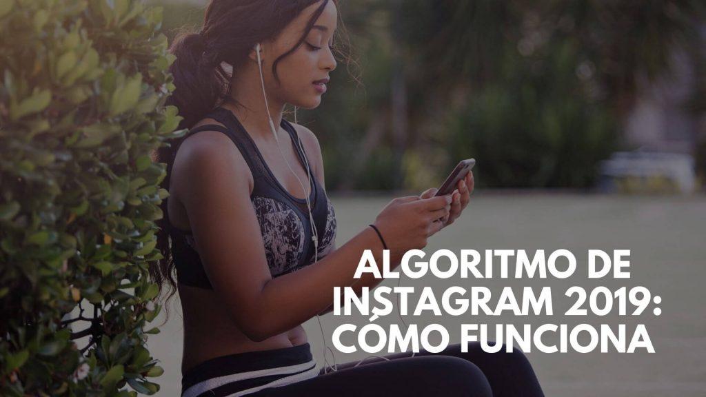 como funciona el algoritmo de Instagram 2019