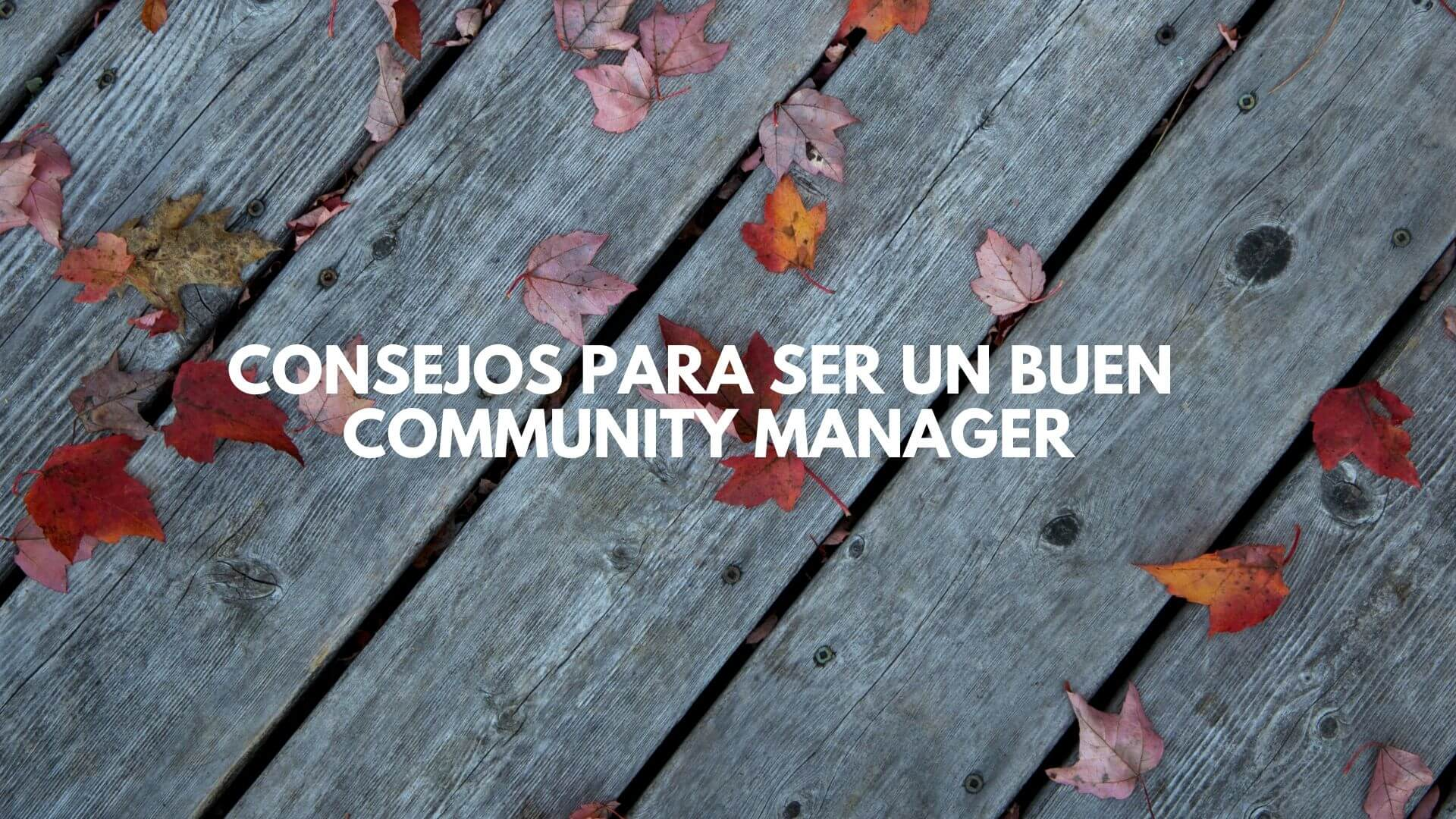 10 consejos para ser un buen community manager