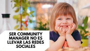 Ser Community Manager no es llevar las redes sociales
