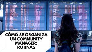 Cómo se organiza un community manager