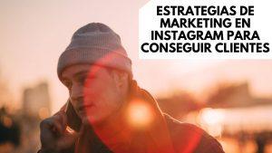 Estrategias de marketing en Instagram exitosas para conseguir clientes