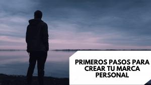 Primeros pasos para crear tu marca personal
