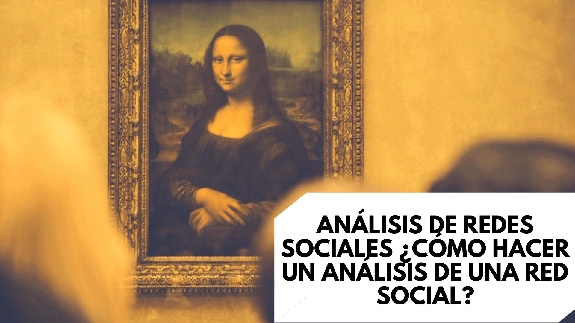 Análisis de redes sociales ¿Cómo hacer un análisis de una red social?