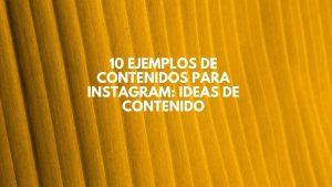 10 Ejemplos de contenidos para Instagram: ideas de contenido